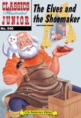 The Elves and the Shoemaker - Classics Illustrated Junior #546 ebook by Grimm Brothers