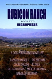 Rubicon Ranch: Necropieces ebook by Second Wind Publishing, LLC