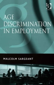 Age Discrimination in Employment ebook by Professor Malcolm Sargeant