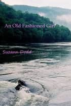 An Old Fashioned Girl ebook by Suzann Dodd