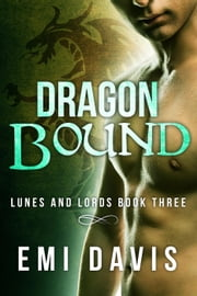 Dragon Bound - Lunes & Lords, #3 ebook by Emi Davis