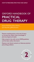 Oxford Handbook of Practical Drug Therapy ebook by Duncan Richards, Jeffrey Aronson, D. John Reynolds,...