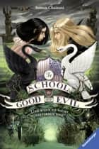 The School for Good and Evil, Band 3: Und wenn sie nicht gestorben sind eBook by Soman Chainani, Iacopo Bruno, Ilse Rothfuss