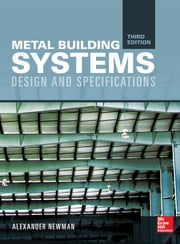 Metal Building Systems, Third Edition - Design and Specifications ebook by Alexander Newman