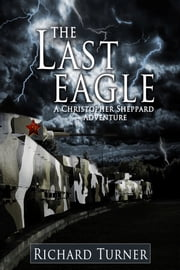 The Last Eagle ebook by Richard Turner