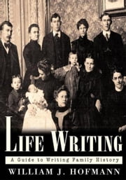 Life Writing ebook by William J. Hofmann