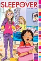 The Sleepover ebook by Jen Malone