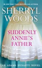 Suddenly Annie's Father ebook by Sherryl Woods