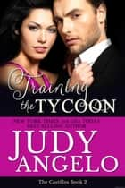 Training the Tycoon - The Castillos, #2 ebook by JUDY ANGELO