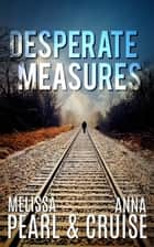 Desperate Measures (An Aspen Falls Novel) ebook by
