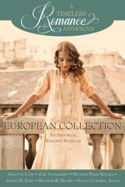 A Timeless Romance Anthology: European Collection ebook by Annette Lyon,Sarah M. Eden,Heather B. Moore