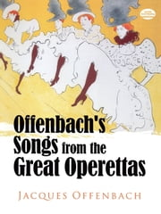 Offenbach's Songs from the Great Operettas ebook by Jacques Offenbach