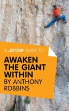 A Joosr Guide to... Awaken the Giant Within by Anthony Robbins ebook door Joosr