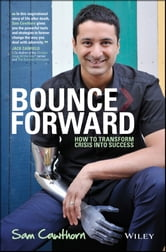 Bounce Forward - How to Transform Crisis into Success ebook by Sam Cawthorn