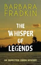 The Whisper of Legends ebook by Barbara Fradkin