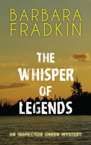 The Whisper of Legends - An Inspector Green Mystery ebook by Barbara Fradkin