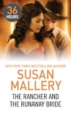 The Rancher and the Runaway Bride ebook by Susan Mallery
