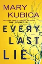 Every Last Lie - A Gripping Novel of Psychological Suspense eBook von Mary Kubica