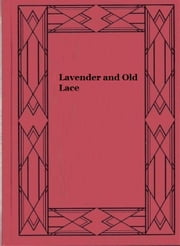 Lavender and Old Lace ebook by Myrtle Reed
