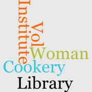 Woman's Institute Library Of Cookery, Vol. 3 ebook by Woman's Institute Of Domestic Arts And Sciences