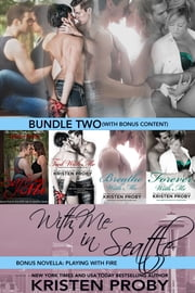 With Me In Seattle Bundle Two ebook by Kristen Proby