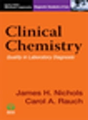 Clinical Chemistry - Diagnostic Standards of Care ebook by James Nichols, PhD,Carol Rauch, MD, PhD,Michael Laposata, MD, PhD