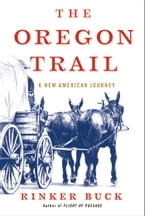 The Oregon Trail, A New American Journey