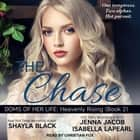 The Chase audiobook by Shayla Black, Jenna Jacob, Isabella LaPearl