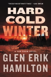 Hard Cold Winter - A Van Shaw Novel ebook by Glen Erik Hamilton