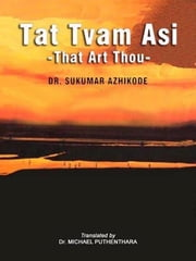 Tat Tvam Asi ebook by Puthenthara Michael Dr