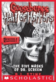 Goosebumps Hall of Horrors #3: The Five Masks of Dr. Screem: Special Edition - Special Edition ebook by R.L. Stine
