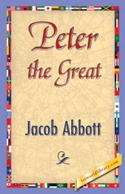 Peter the Great ebook by Abbot, Jacob