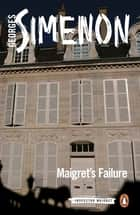 Maigret's Failure - Inspector Maigret #49 ebook by Georges Simenon, William Hobson