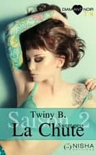 La Chute Sweetness - Saison 2 tome 4 ebook by Twiny B.