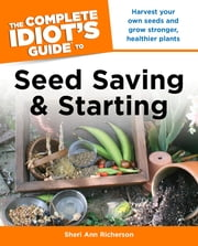 The Complete Idiot's Guide to Seed Saving And Starting ebook by Sheri Richerson