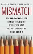 Mismatch ebook by Richard Sander,Stuart Taylor Jr.