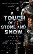 A Touch of Stone and Snow ebook by Milla Vane