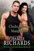 Checks, Balances, and Manipulation ebook by Charlie Richards