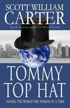 Tommy Top Hat ebook by Scott William Carter