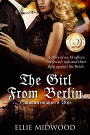 The Girl from Berlin - Standartenführer's Wife ebook by Ellie Midwood