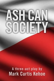 Ash Can Society ebook by Mark Curtis Kehoe