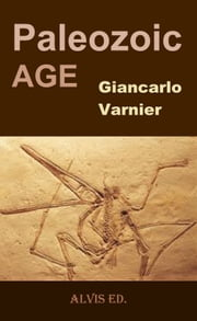 Paleozoic Age ebook by Giancarlo Varnier
