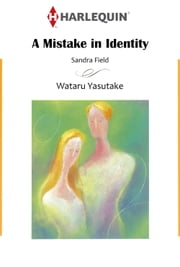 A MISTAKE IN IDENTITY (Harlequin Comics) - Harlequin Comics ebook by Wataru Yasutake, Sandra Field