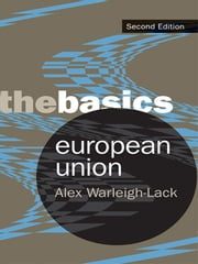 European Union: The Basics ebook by Alex Warleigh-Lack