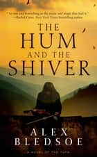 The Hum and the Shiver - A Novel of the Tufa ebook by