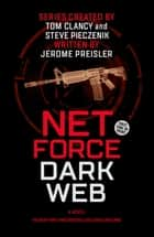 Net Force Dark Web - Dark Web ebook by Tom Clancy, Steve Pieczenik, Jerome Preisler