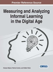 Measuring and Analyzing Informal Learning in the Digital Age ebook by Olutoyin Mejiuni,Patricia Cranton,Olúfẹ́mi Táíwò