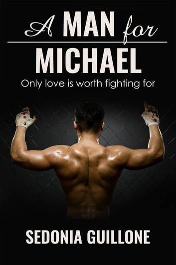 A Man for Michael ebook by Sedonia Guillone