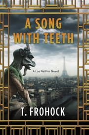 A Song with Teeth ebook by T. Frohock