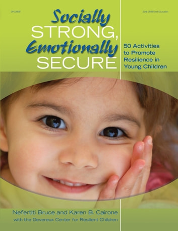 Socially Strong, Emotionally Secure - 50 Activities to Promote Resilience in Young Children ebook by Nefertiti Bruce,Karen Cairone